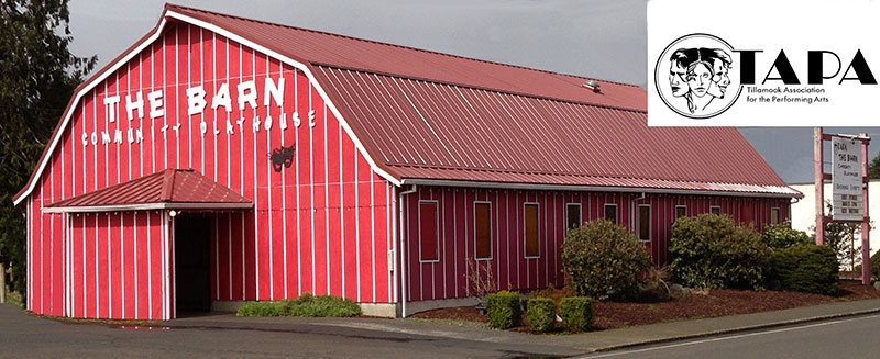 Tillamook Association for the Performing Arts in The Barn Community Playhouse