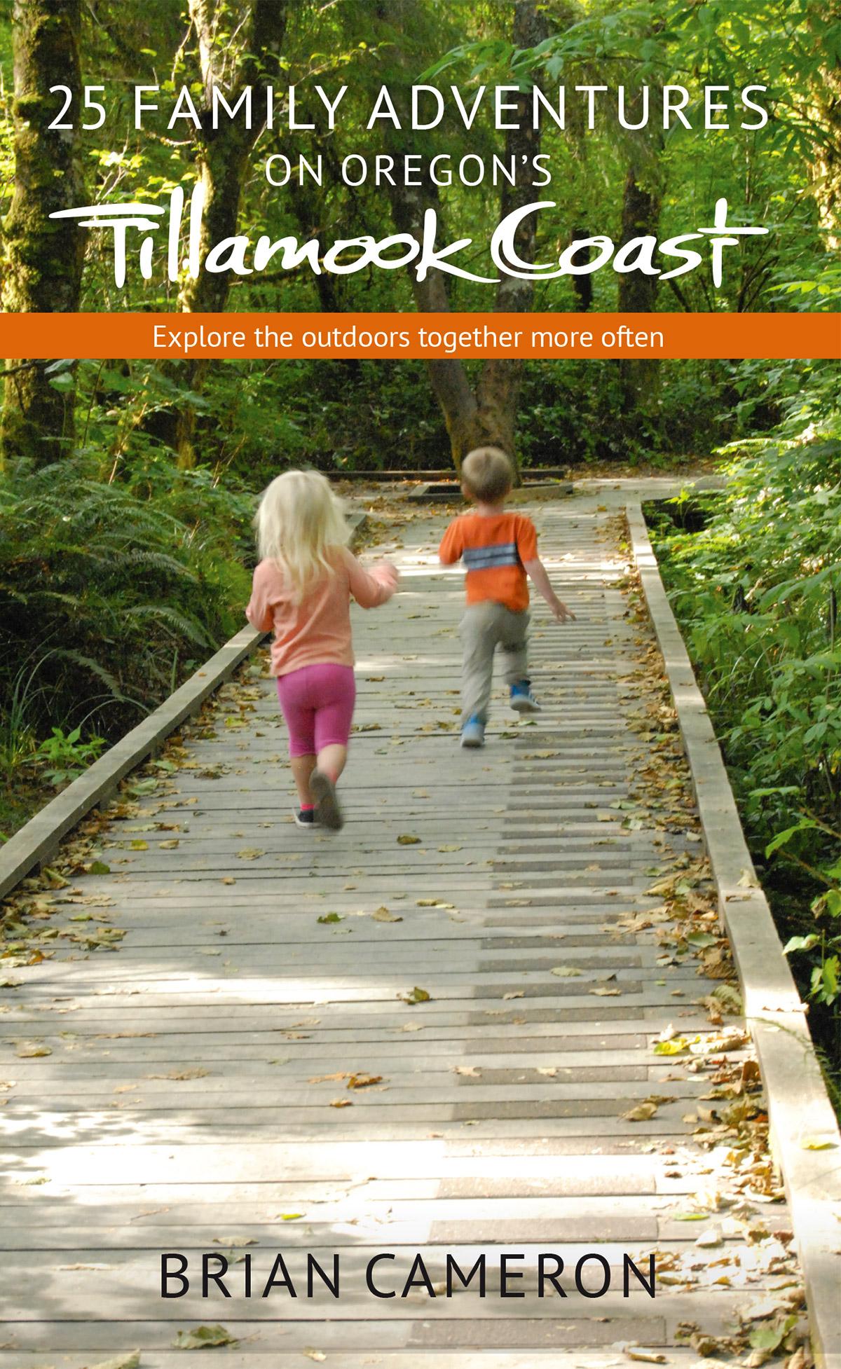 25 Family Adventures on the Tillamook Coast